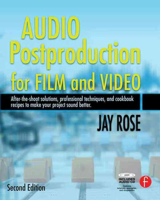 Audio Postproduction for Film and Video By Rose, Jay